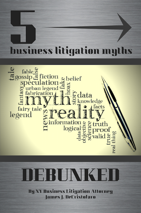 New York Business Law Attorney |5 Business Litigation Myths — DEBUNKED